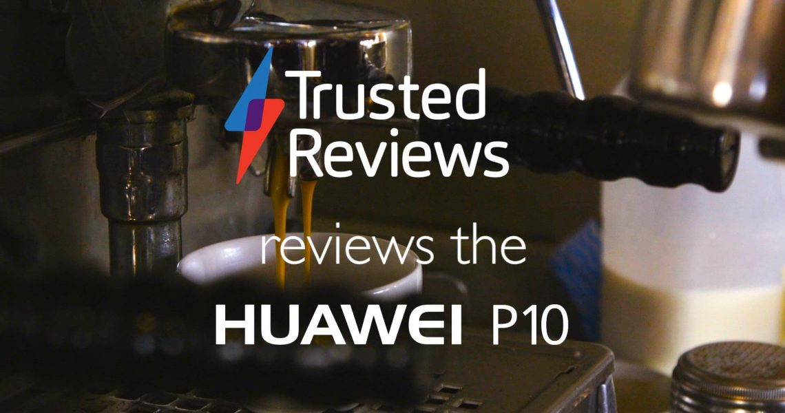 Trusted Reviews reviews the Huawei P10
